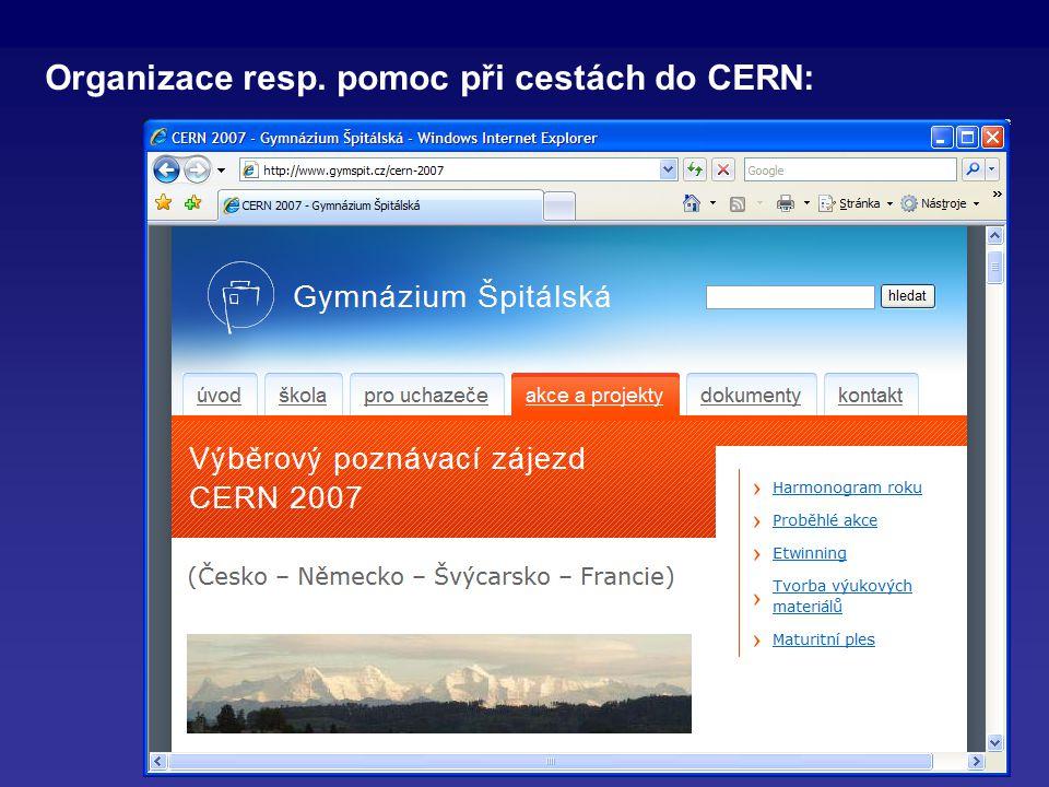 6 Organizace resp. pomoc při cestách do CERN: