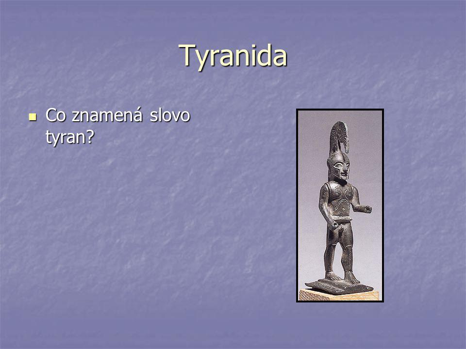 Tyranida Co znamená slovo tyran? Co znamená slovo tyran?