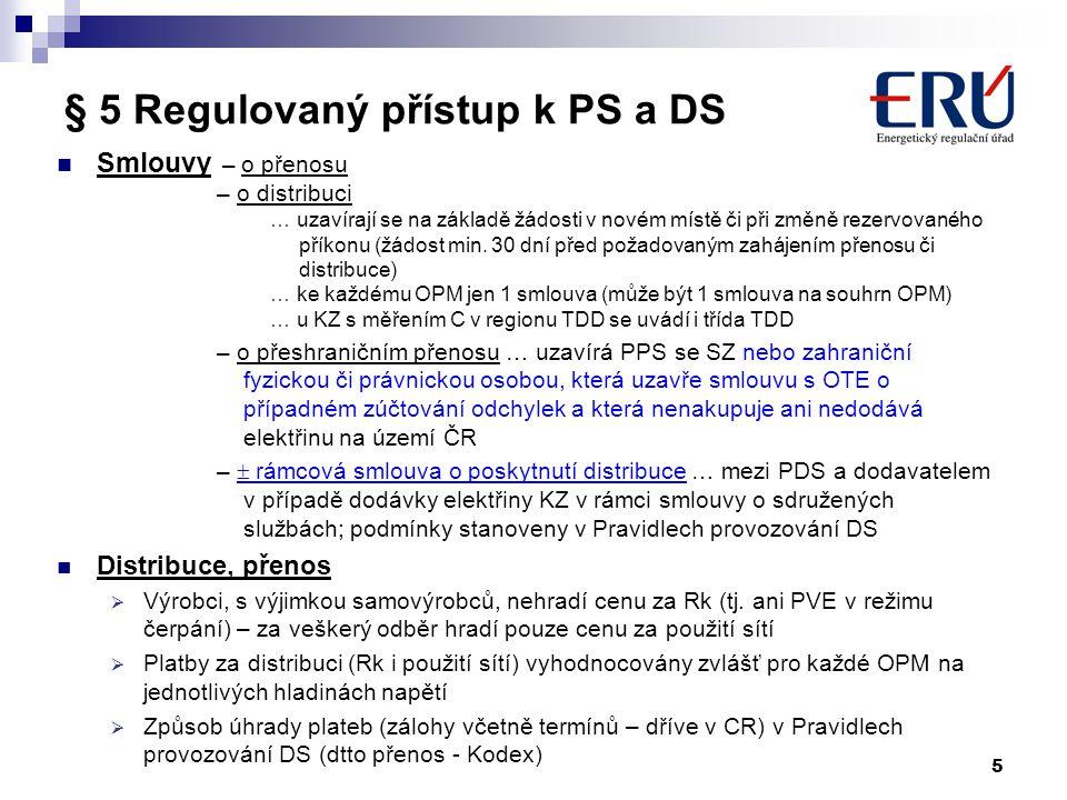 5 § 5 Regulovaný přístup k PS a DS Smlouvy – o přenosu – o distribuci … uzavírají se na základě žádosti v novém místě či při změně rezervovaného příko