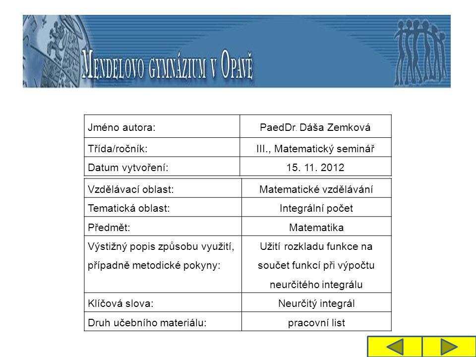 Jméno autora: PaedDr. Dáša Zemková Třída/ročník:III., Matematický seminář Datum vytvoření:15.