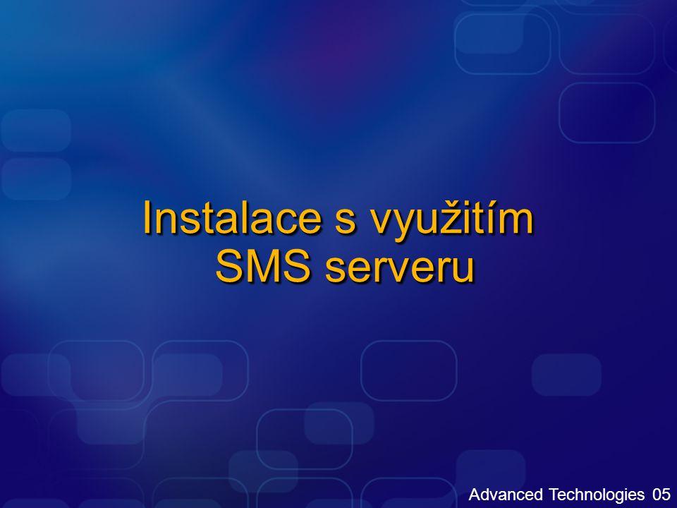 Advanced Technologies 05 Instalace s využitím SMS serveru