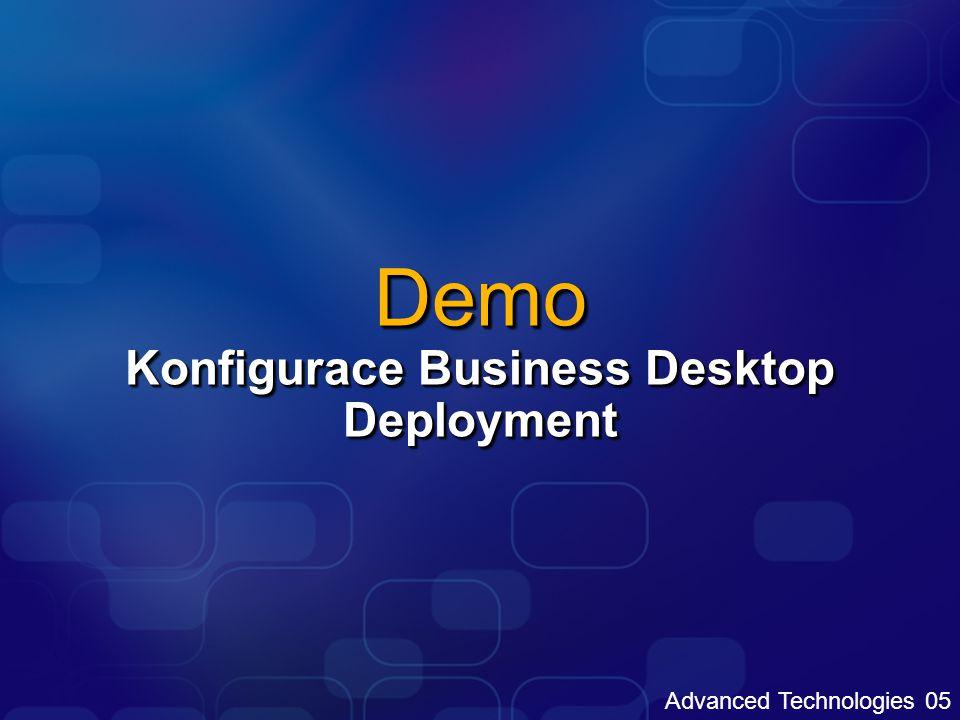 Advanced Technologies 05 Konfigurace Business Desktop Deployment