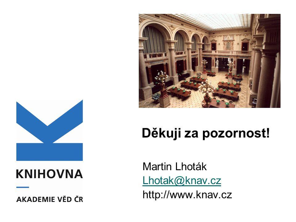 Děkuji za pozornost! Martin Lhoták Lhotak@knav.cz http://www.knav.cz