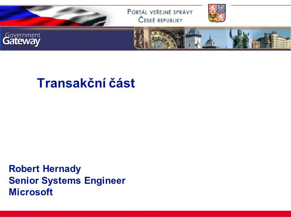 ISSS 2003 Transakční část Robert Hernady Senior Systems Engineer Microsoft