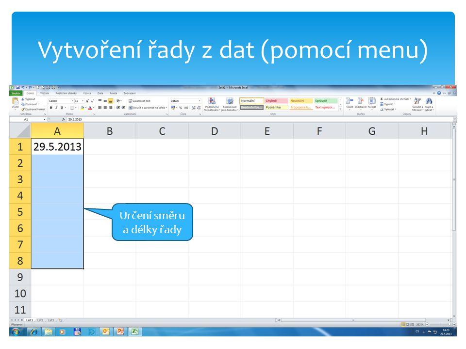 Vytvoření řady z dat (pomocí menu) Určení směru a délky řady