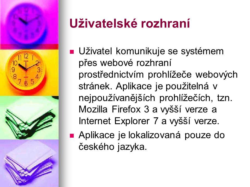 Uživatelské rozhraní Uživatel komunikuje se systémem přes webové rozhraní prostřednictvím prohlížeče webových stránek.