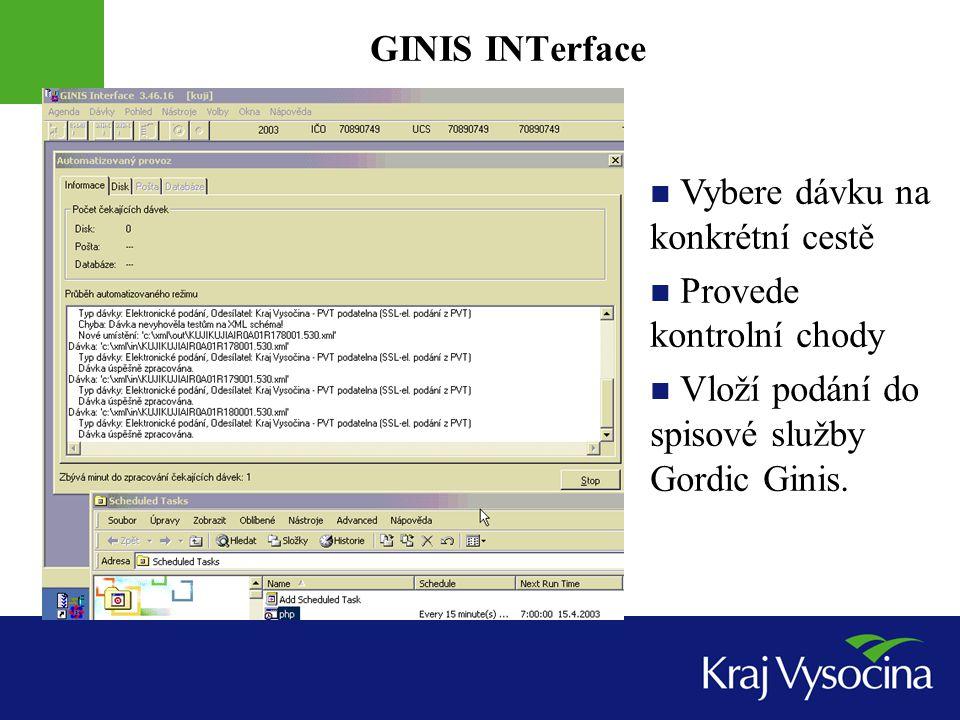 GINIS INTerface Vybere dávku na konkrétní cestě Provede kontrolní chody Vloží podání do spisové služby Gordic Ginis.