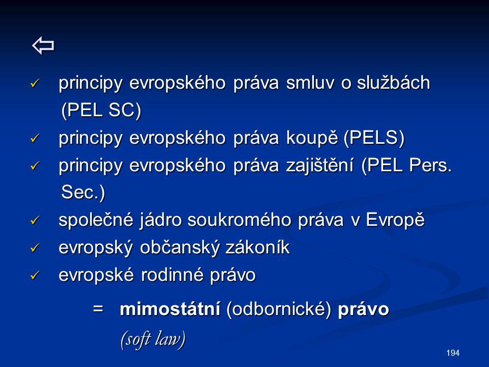 194  principy evropského práva smluv o službách principy evropského práva smluv o službách (PEL SC) (PEL SC) principy evropského práva koupě (PELS) p