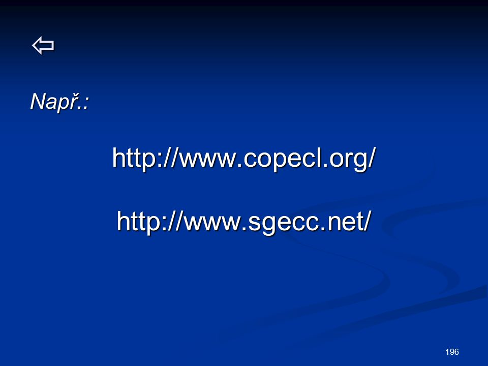 196  Např.:http://www.copecl.org/http://www.sgecc.net/