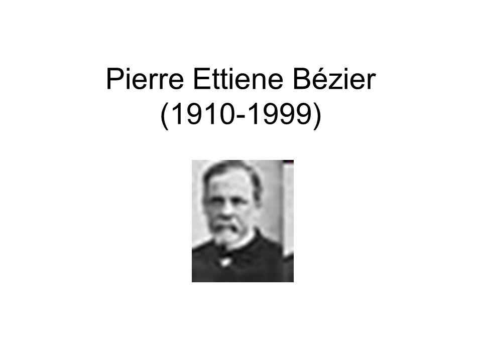 Pierre Ettiene Bézier (1910-1999)