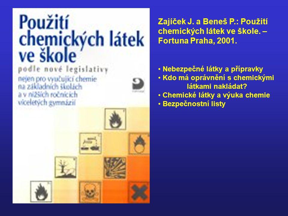 Zajíček J.a Beneš P.: Použití chemických látek ve škole.