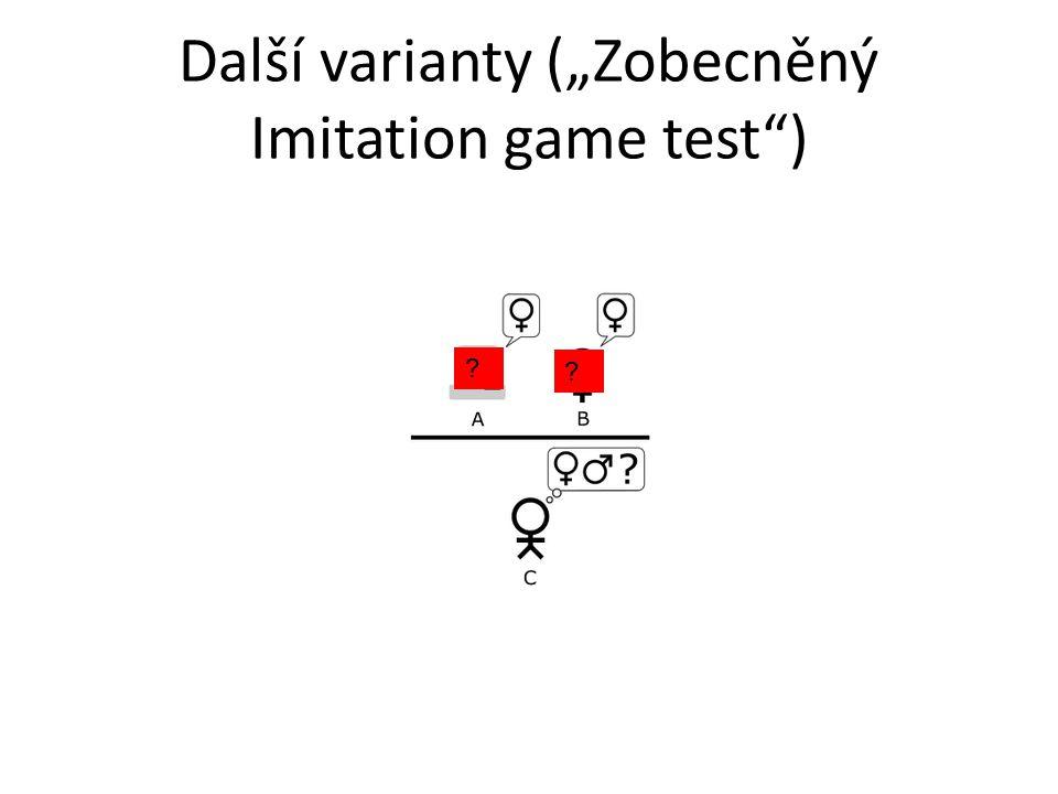 """Další varianty (""""Zobecněný Imitation game test"""") ? ?"""