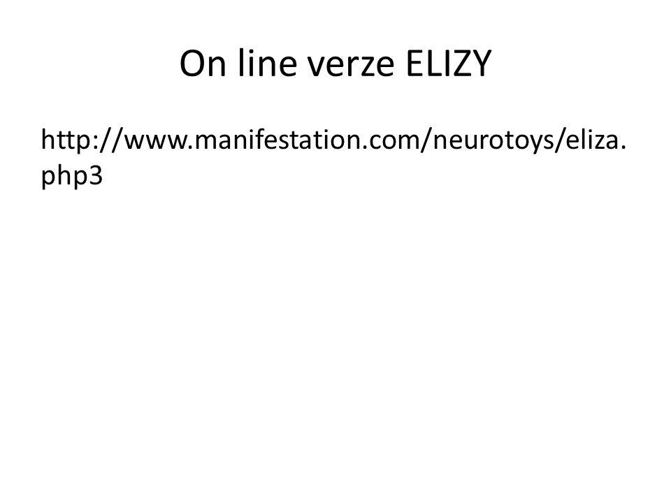 On line verze ELIZY http://www.manifestation.com/neurotoys/eliza. php3