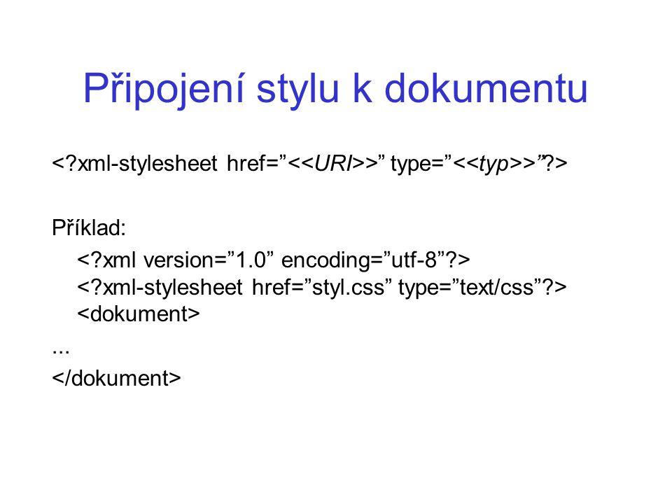 """Připojení stylu k dokumentu >"""" type="""" >""""?> Příklad:..."""