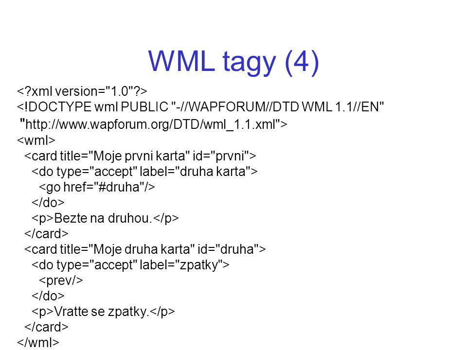 WML tagy (4) <!DOCTYPE wml PUBLIC