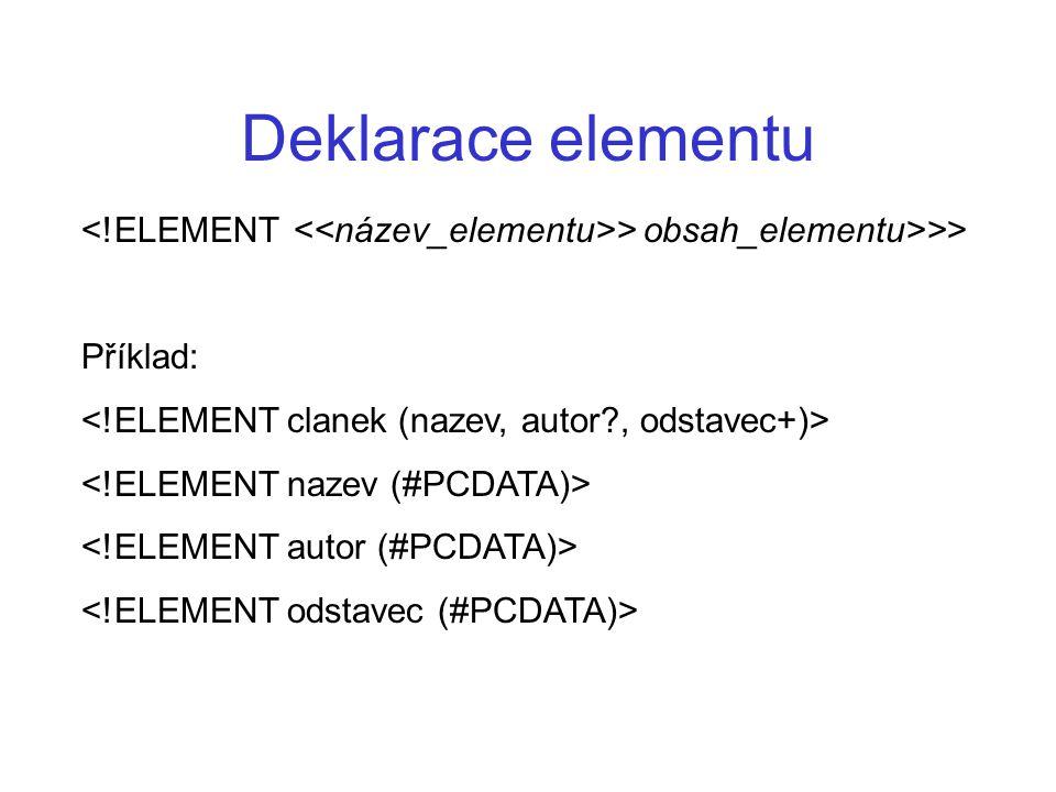 Deklarace elementu > obsah_elementu>>> Příklad: