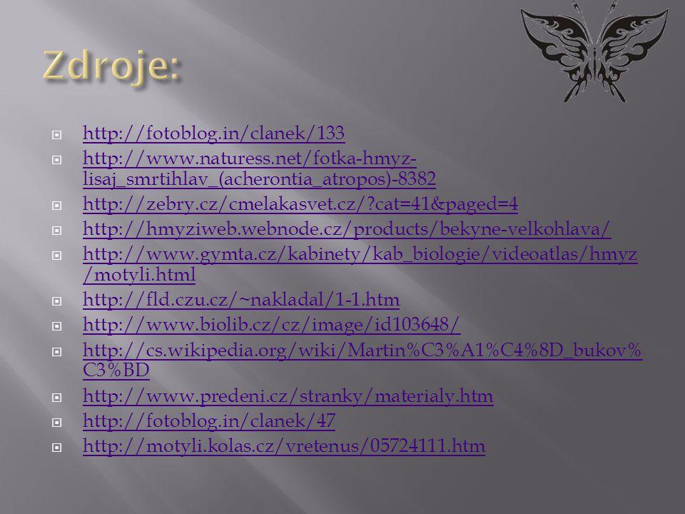  http://fotoblog.in/clanek/133 http://fotoblog.in/clanek/133  http://www.naturess.net/fotka-hmyz- lisaj_smrtihlav_(acherontia_atropos)-8382 http://w