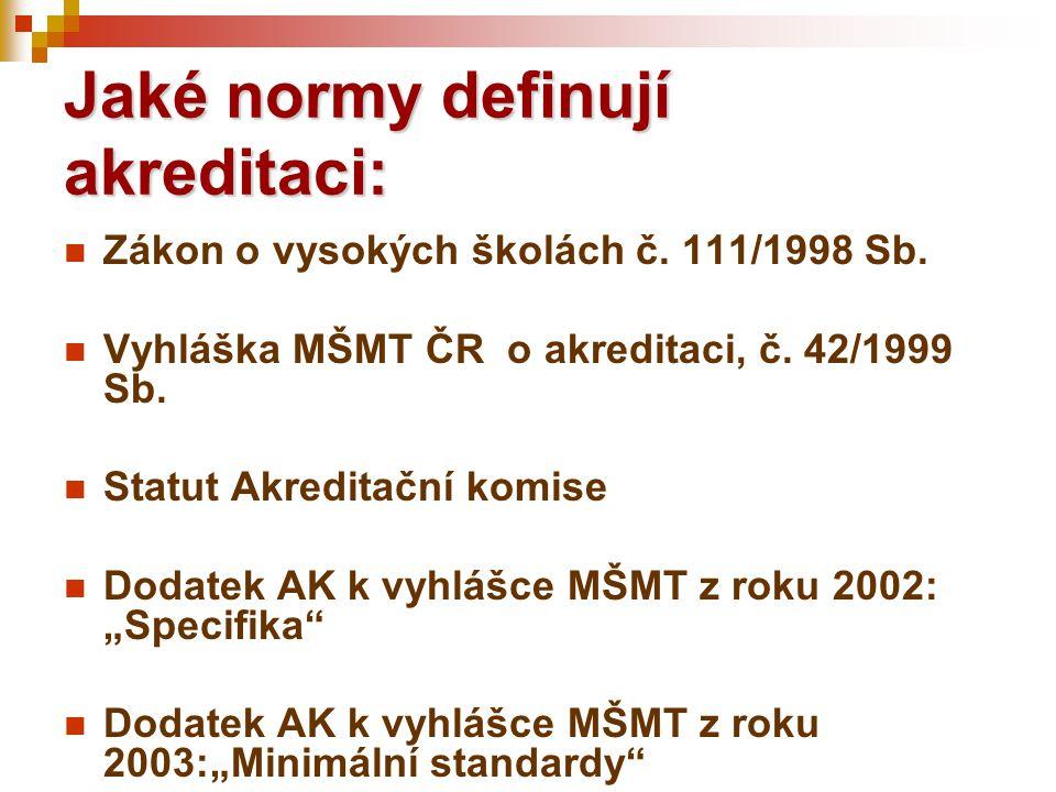 Jaké normy definují akreditaci: Zákon o vysokých školách č.