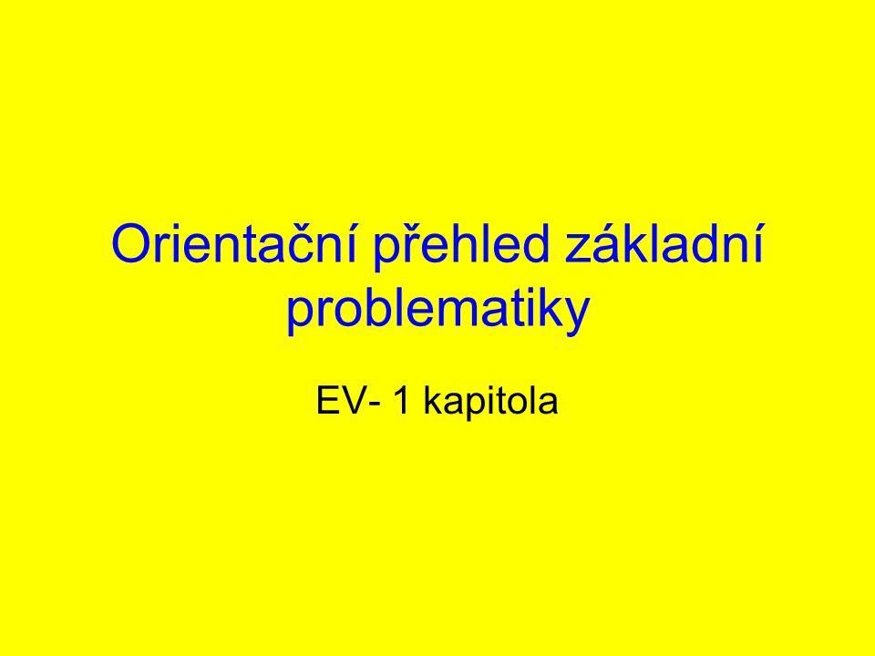 Orientační přehled základní problematiky EV- 1 kapitola