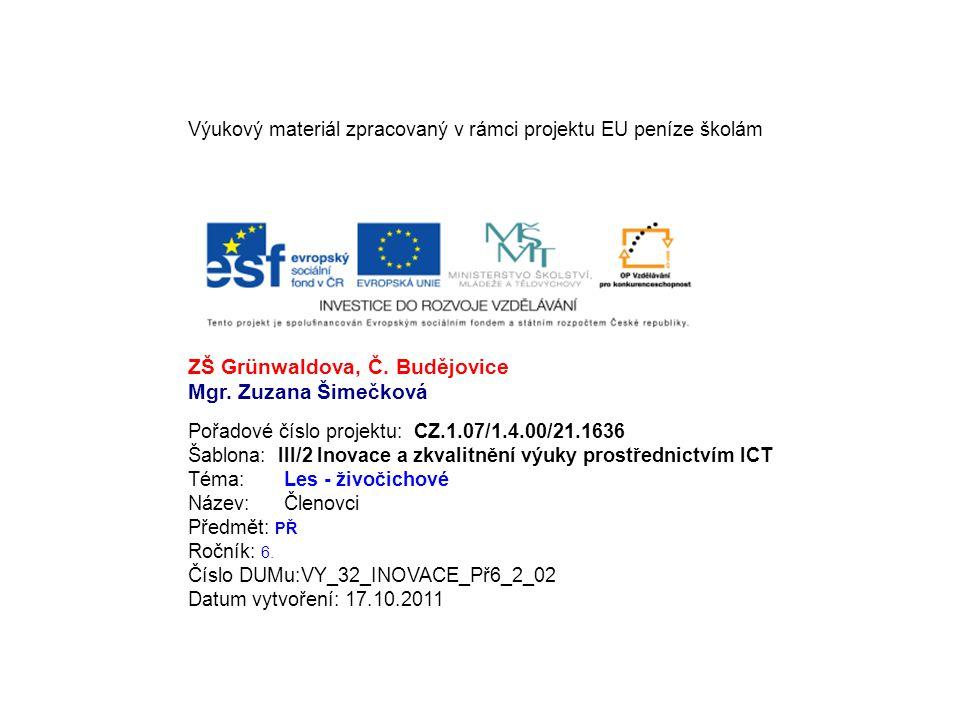 Výukový materiál zpracovaný v rámci projektu EU peníze školám ZŠ Grünwaldova, Č. Budějovice Mgr. Zuzana Šimečková Pořadové číslo projektu: CZ.1.07/1.4