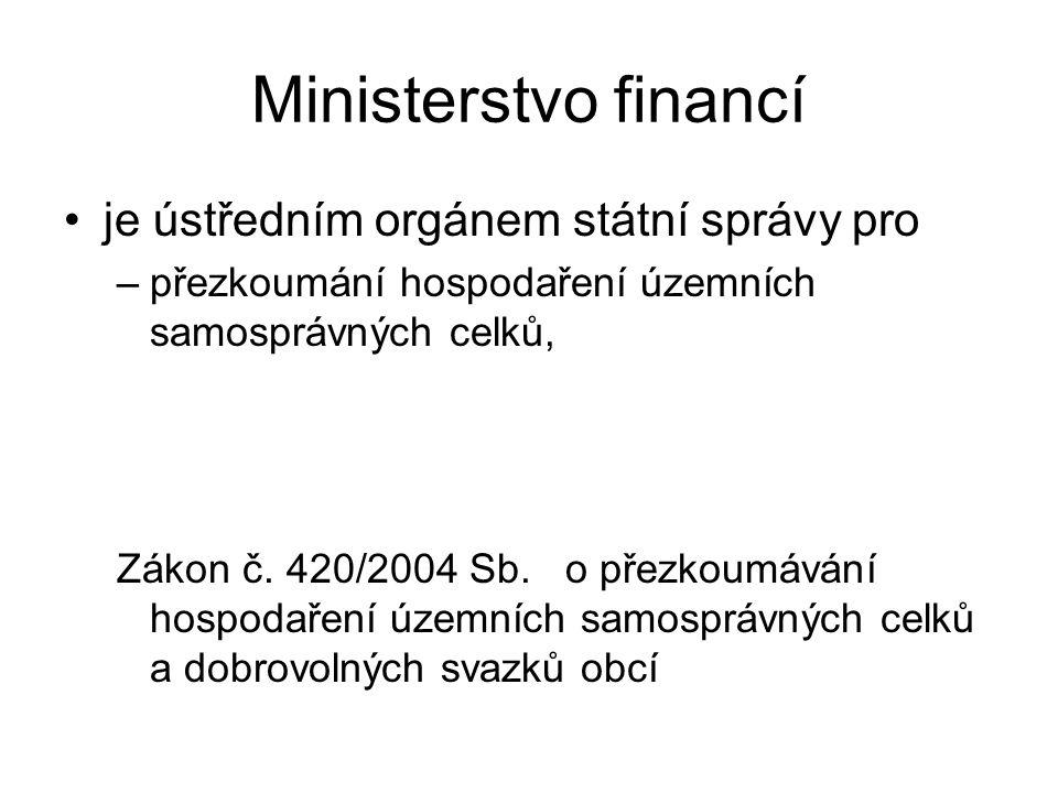 Ministerstvo financí je ústředním orgánem státní správy pro –přezkoumání hospodaření územních samosprávných celků, Zákon č.
