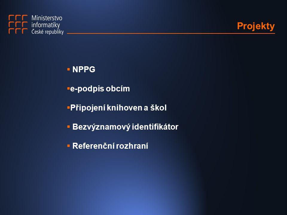 Projekty  NPPG  e-podpis obcím  Připojení knihoven a škol  Bezvýznamový identifikátor  Referenční rozhraní