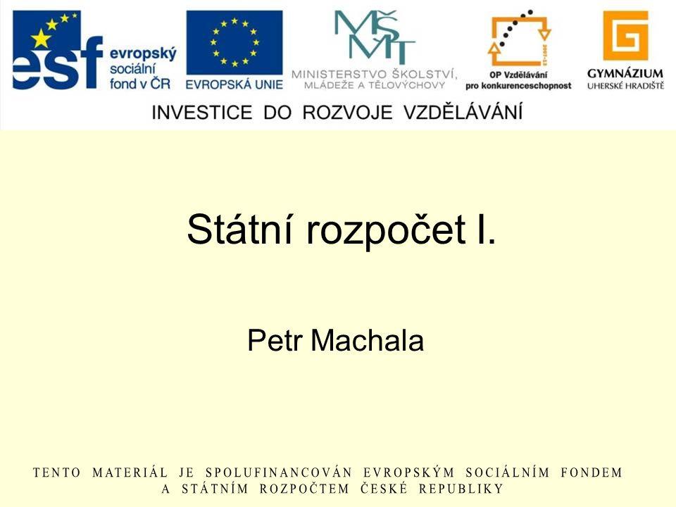 Státní rozpočet I. Petr Machala
