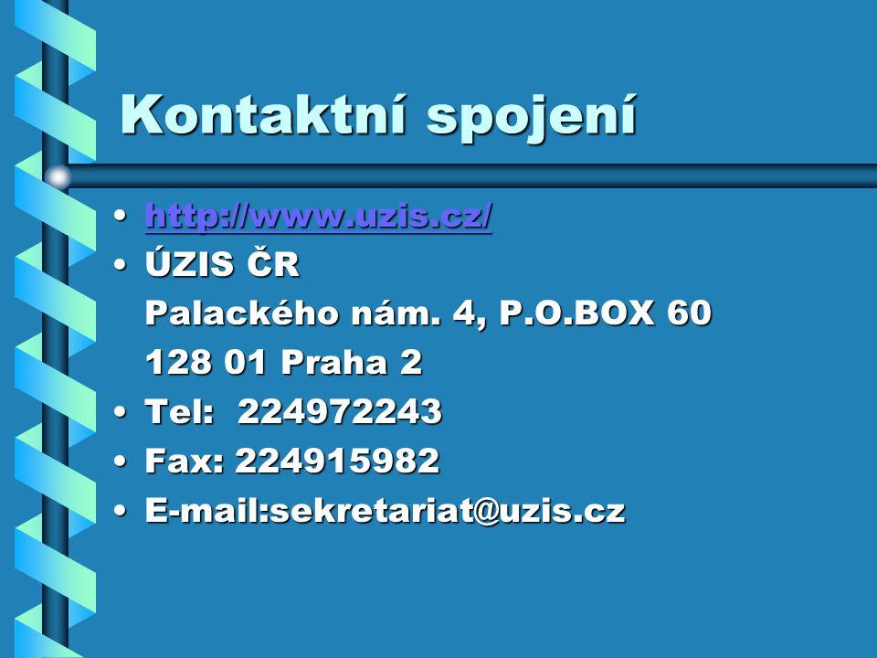 Kontaktní spojení http://www.uzis.cz/http://www.uzis.cz/http://www.uzis.cz/ ÚZIS ČRÚZIS ČR Palackého nám.