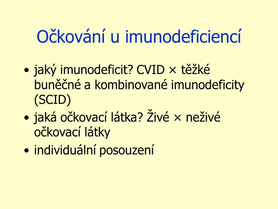 Očkování u imunodeficiencí jaký imunodeficit? CVID × těžké buněčné a kombinované imunodeficity (SCID) jaká očkovací látka? Živé × neživé očkovací látk