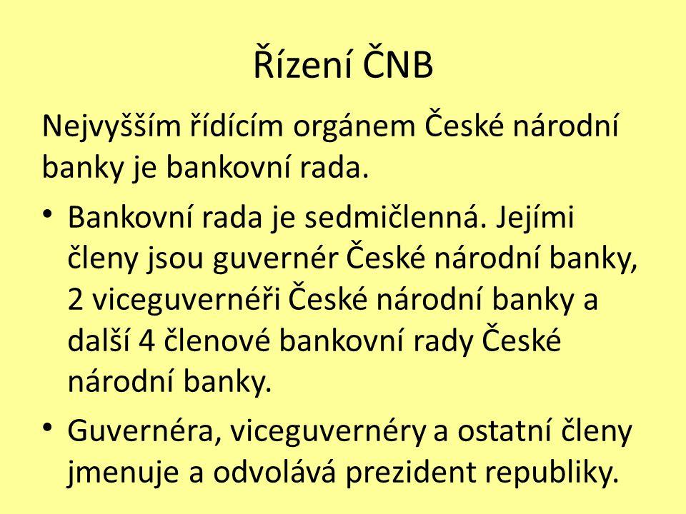 Řízení ČNB Nejvyšším řídícím orgánem České národní banky je bankovní rada.