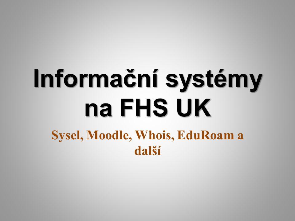 Informační systémy na FHS UK Sysel, Moodle, Whois, EduRoam a další