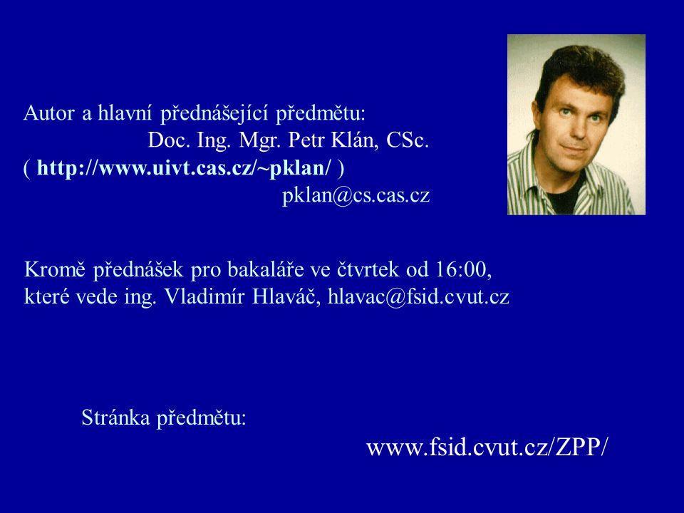 Základy použití počítačů II Autor a hlavní přednášející předmětu: Doc. Ing. Mgr. Petr Klán, CSc. ( http://www.uivt.cas.cz/~pklan/ ) pklan@cs.cas.cz Kr