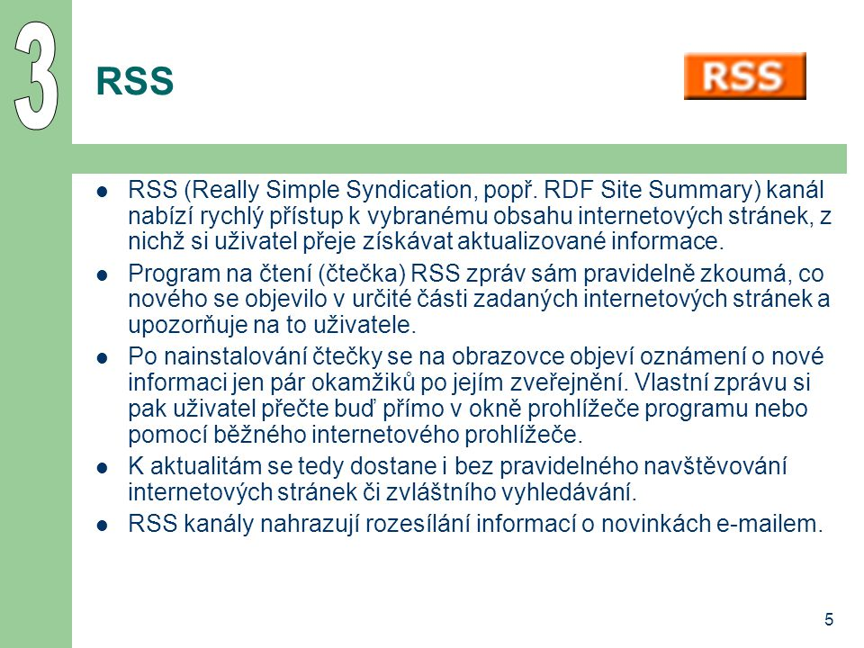 5 RSS RSS (Really Simple Syndication, popř.