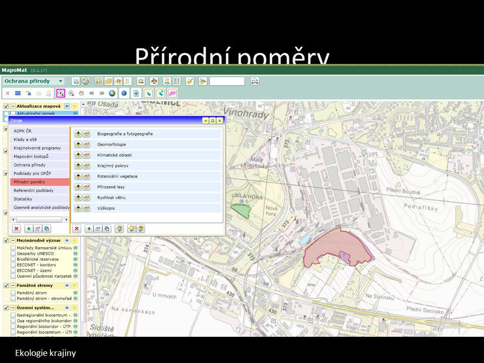Ekologie krajiny Mapomat Mapa potenciální vegetace Mapa současné vegetace Mapa chráněných území Mapa ekologické stability Přírodní poměry