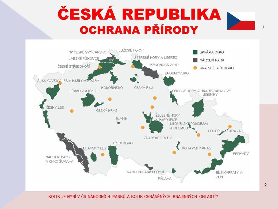 ČESKÁ REPUBLIKA OCHRANA PŘÍRODY KOLIK JE NYNÍ V ČR NÁRODNÍCH PARKŮ A KOLIK CHRÁNĚNÝCH KRAJINNÝCH OBLASTÍ.