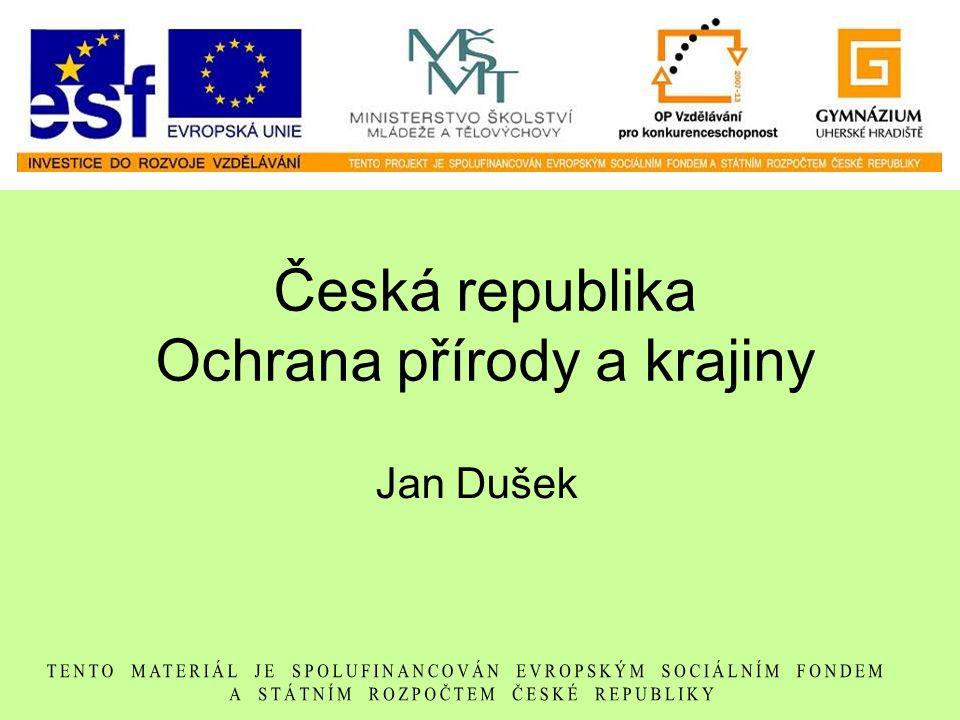 Česká republika Ochrana přírody a krajiny Jan Dušek