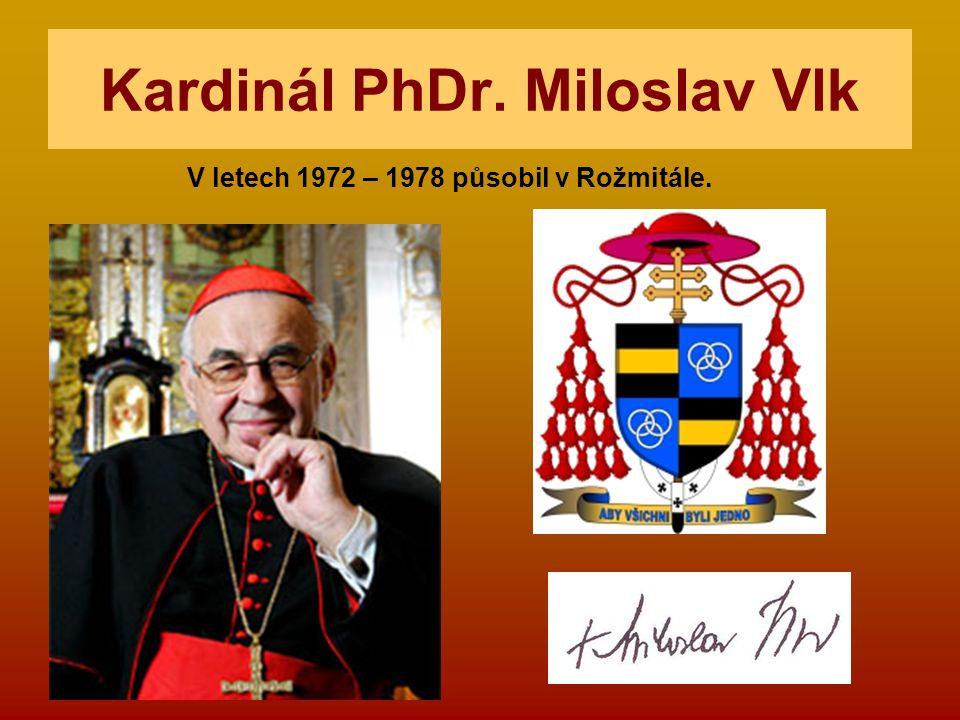 Kardinál PhDr. Miloslav Vlk V letech 1972 – 1978 působil v Rožmitále.