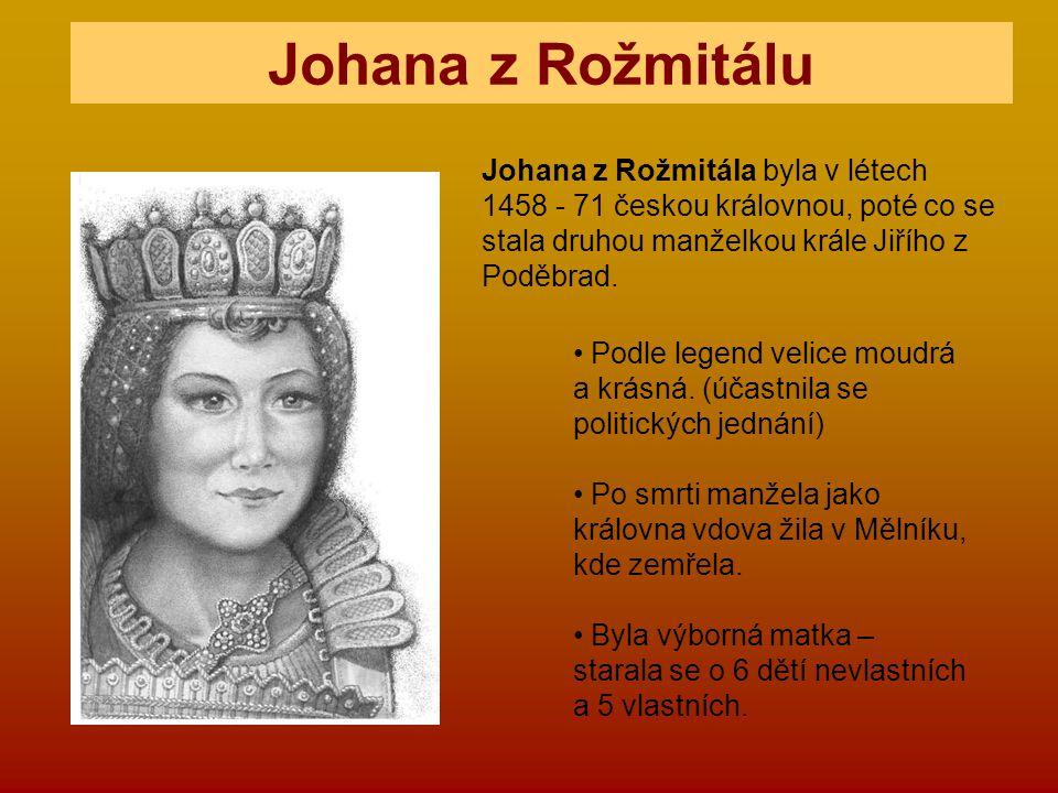 Podle legend velice moudrá a krásná. (účastnila se politických jednání) Po smrti manžela jako královna vdova žila v Mělníku, kde zemřela. Byla výborná