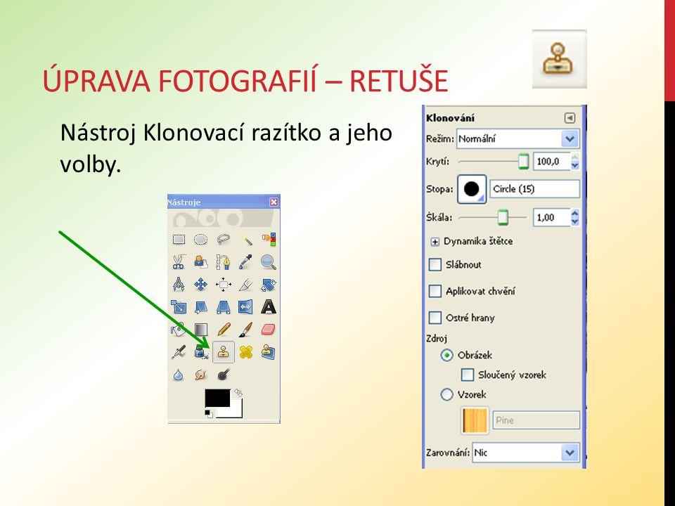ÚPRAVA FOTOGRAFIÍ – RETUŠE Práce s razítkem Nejdřív umístíme kurzor nad oblast, kterou budeme chtít kopírovat, a pomocí klávesy CTRL a (stisku levého tlačítka myši si nadefinujeme požadovanou oblast.