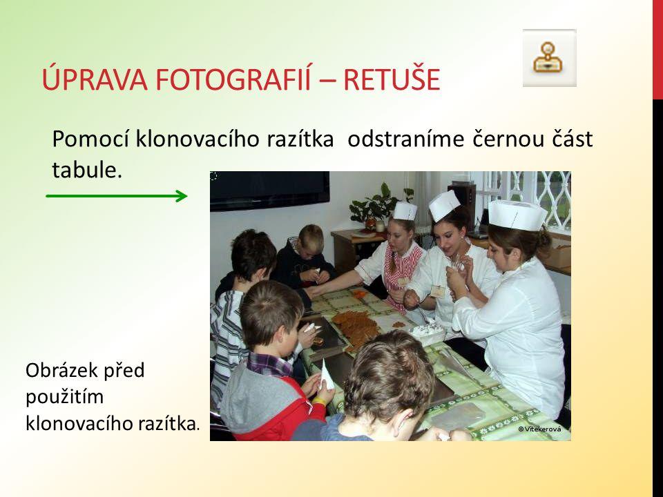 ÚPRAVA FOTOGRAFIÍ – RETUŠE Pomocí klonovacího razítka odstraníme černou část tabule. Obrázek před použitím klonovacího razítka.