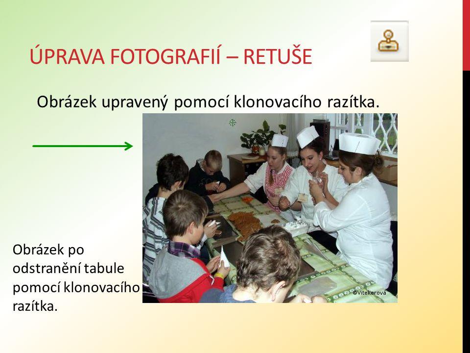 ÚPRAVA FOTOGRAFIÍ – RETUŠE Obrázek upravený pomocí klonovacího razítka. Obrázek po odstranění tabule pomocí klonovacího razítka.