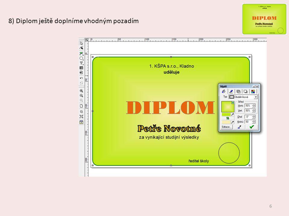 8) Diplom ještě doplníme vhodným pozadím 6