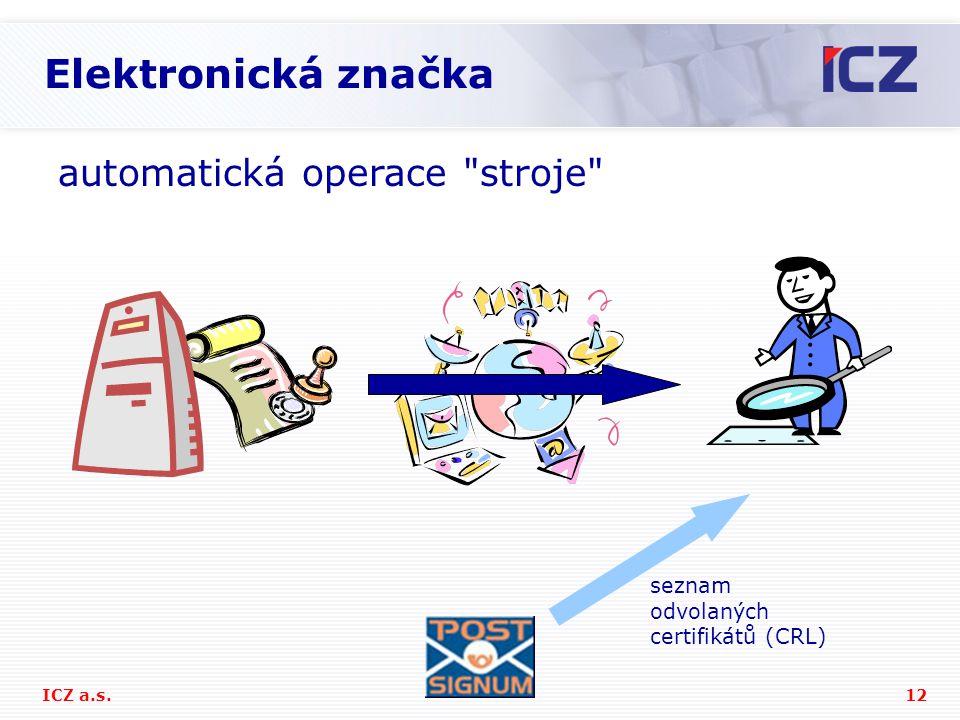 12ICZ a.s. Elektronická značka automatická operace