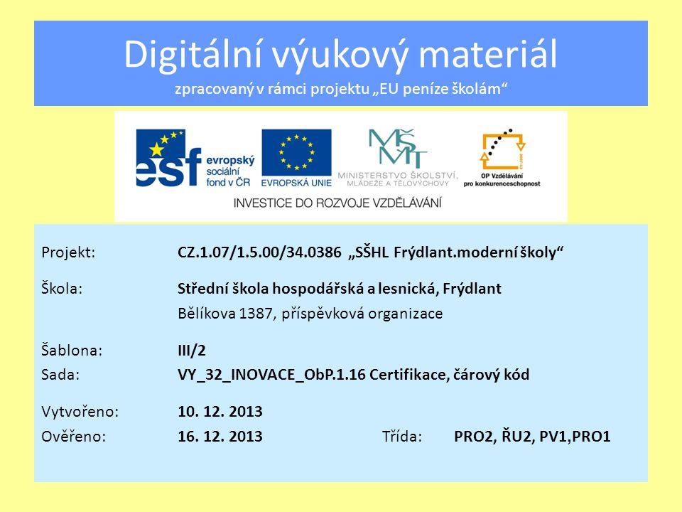 Certifikace a čárový kód Vzdělávací oblast:Odborné předměty Předmět:Obchodní provoz Ročník:1., 2.