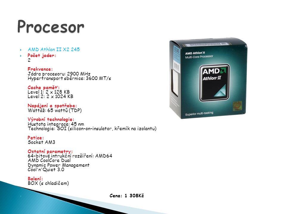 AMD Athlon II X2 245  Počet jader: 2 Frekvence: Jádra procesoru: 2900 MHz Hypertransport sběrnice: 3600 MT/s Cache paměť: Level 1: 2 x 128 KB Level 2: 2 x 1024 KB Napájení a spotřeba: Wattáž: 65 wattů (TDP) Výrobní technologie: Hustota integrace: 45 nm Technologie: SOI (silicon-on-insulator, křemík na izolantu) Patice: Socket AM3 Ostatní parametry: 64-bitové intrukční rozšíření: AMD64 AMD CoolCore Dual Dynamic Power Management Cool n Quiet 3.0 Balení: BOX (s chladičem)  Cena: 1 308Kč
