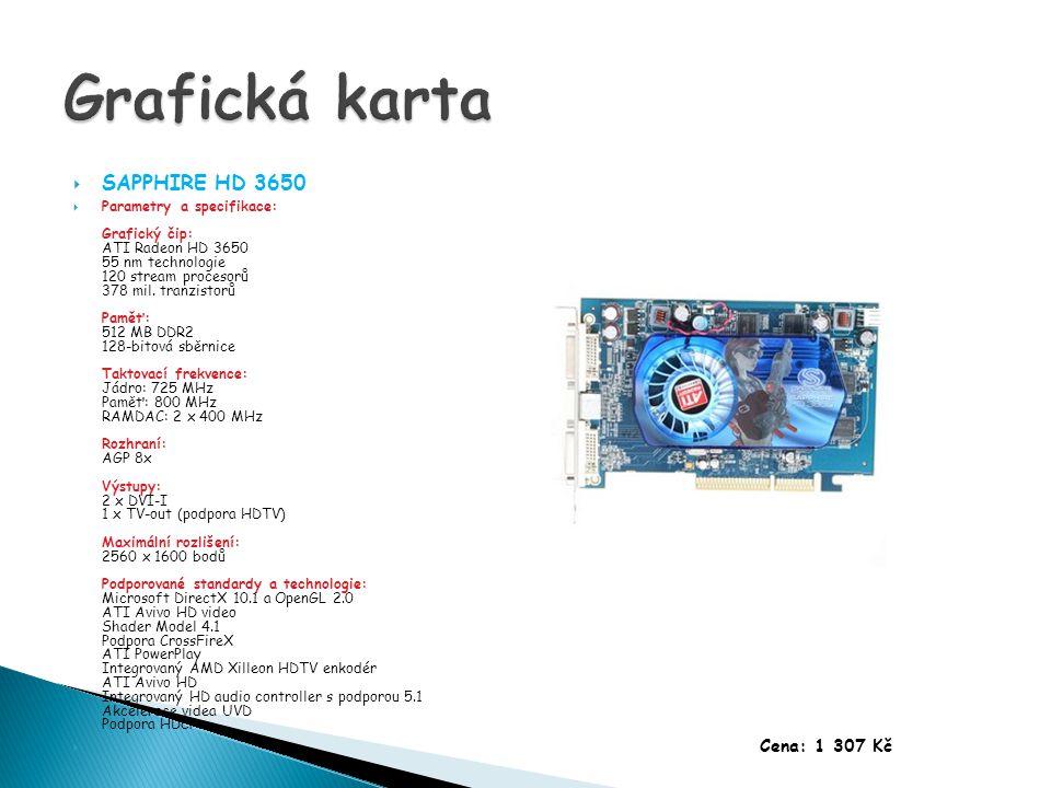  SAPPHIRE HD 3650  Parametry a specifikace: Grafický čip: ATI Radeon HD 3650 55 nm technologie 120 stream procesorů 378 mil.
