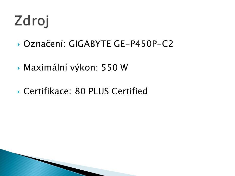  Označení: GIGABYTE GE-P450P-C2  Maximální výkon: 550 W  Certifikace: 80 PLUS Certified