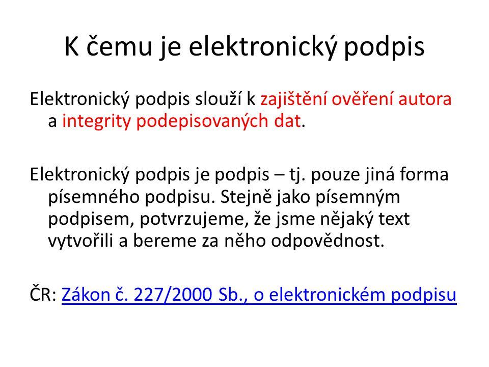 K čemu je elektronický podpis Elektronický podpis slouží k zajištění ověření autora a integrity podepisovaných dat. Elektronický podpis je podpis – tj