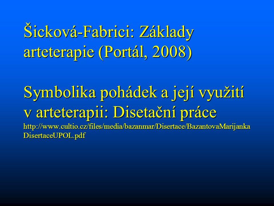 Šicková-Fabrici: Základy arteterapie (Portál, 2008) Symbolika pohádek a její využití v arteterapii: Disetační práce http://www.cultio.cz/files/media/b