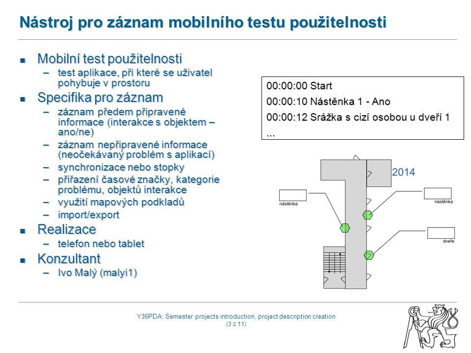 Y36PDA: Semester projects introduction, project description creation (4 z 11) Setkávací asistent Dvě osoby se pohybují v libovolném prostředí.